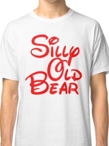 silly old bear 2 Classic T-Shirt