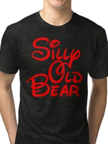 silly old bear 2 Tri-blend T-Shirt