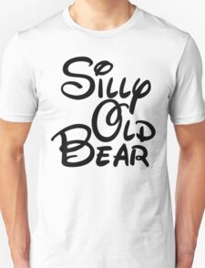 silly old bear 3 T-Shirt