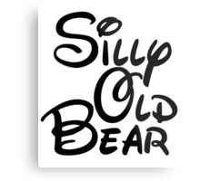 silly old bear 3 Metal Print