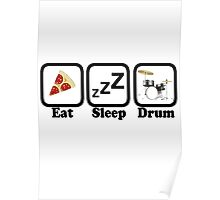 Eat Sleep Drum Poster