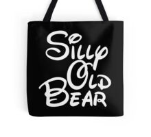 silly old bear 4 Tote Bag