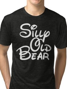 silly old bear 4 Tri-blend T-Shirt
