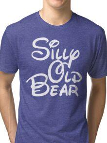 silly old bear 4 Tri-blend T-Shirt