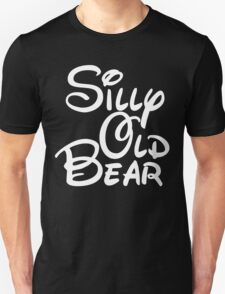 silly old bear 4 T-Shirt
