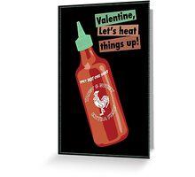 Hot Sauce Valentine Card Greeting Card