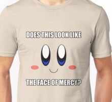 Does This Look Like the Face of Mercy? Unisex T-Shirt