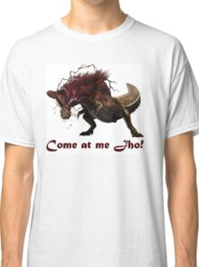 Come at me Jho! Classic T-Shirt