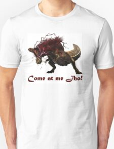 Come at me Jho! Unisex T-Shirt
