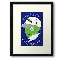 Medical Coder, Detective at Work (white/green) Framed Print