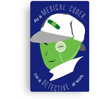 Medical Coder, Detective at Work (white/green) Canvas Print