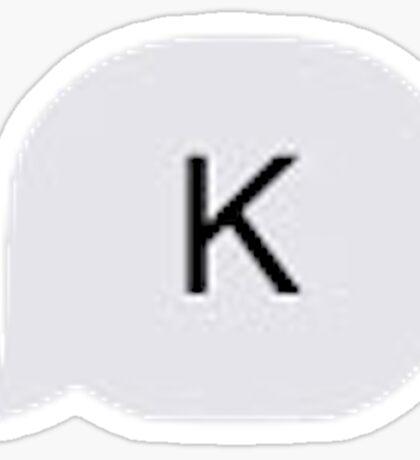 """""""K"""" Sticker"""