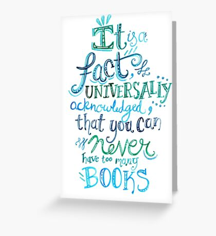 You can never have too many books - Illustrated Quote Greeting Card