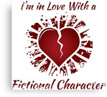 I'm in love with a fictional character Canvas Print