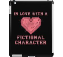I'm in love with a fictional character (version 2) iPad Case/Skin