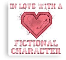 I'm in love with a fictional character (version 2) Canvas Print