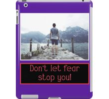 Don't Let Fear Stop You  iPad Case/Skin