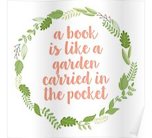 A book is like a garden (Green wreath/Pink Text) Poster