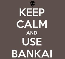 keep calm and use bankai Unisex T-Shirt