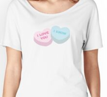 I love you... I know. Women's Relaxed Fit T-Shirt