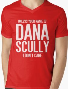 Unless Your Name is Dana Scully Mens V-Neck T-Shirt