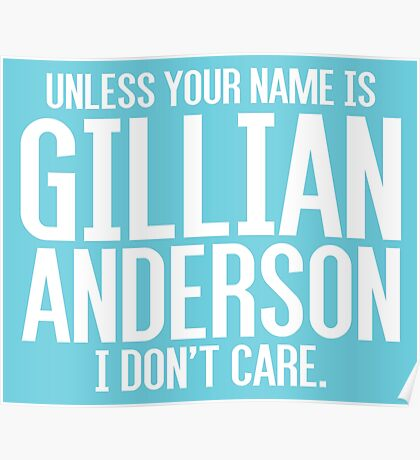 Unless Your Name is Gillian Anderson Poster