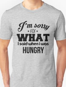 I'm sorry! I was hungry - version 1 - black T-Shirt