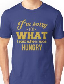 I'm sorry! I was hungry - version 2 - gold Unisex T-Shirt