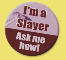 """I'm a Slayer, Ask Me How"" pin - Buffy the Vampire Slayer Kids Tee"