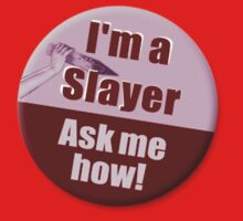 """I'm a Slayer, Ask Me How"" pin - Buffy the Vampire Slayer Baby Tee"