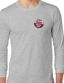 """""""I'm a Slayer, Ask Me How"""" pin - Buffy the Vampire Slayer Long Sleeve T-Shirt"""