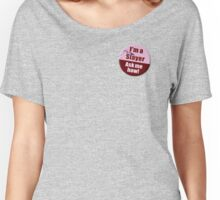 """I'm a Slayer, Ask Me How"" pin - Buffy the Vampire Slayer Women's Relaxed Fit T-Shirt"