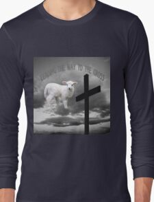 +LEADING THE WAY TO THE CROSS  VARIOUS APPAREL+ Long Sleeve T-Shirt