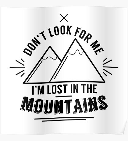 Don't look for me, I'm lost in the mountains Poster