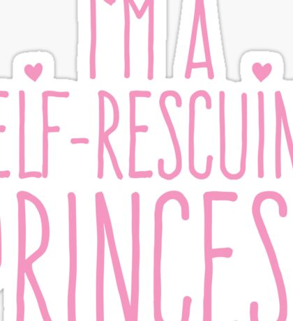 I'm a self-rescuing princess Sticker