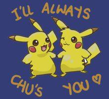 I'll Always Chu's You (! _ !) by trendshirt