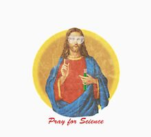 Pray for Science Unisex T-Shirt