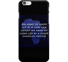 An Army of Sheep - Ghanaian Proverb iPhone Case/Skin