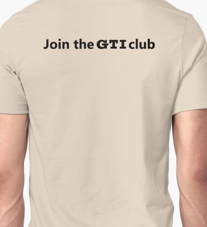 Join the GTI Club Unisex T-Shirt