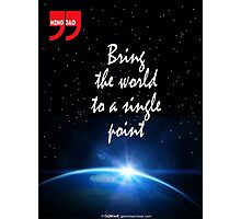 Zen Quote: Bring the World To A Single Point Photographic Print