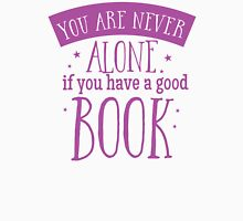 You are never alone if you have a good book Womens Fitted T-Shirt