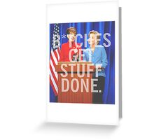 B*tches Get Stuff Done Greeting Card