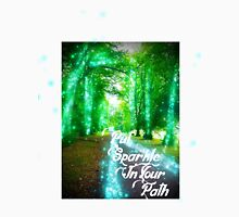 Put Sparkle in your Path Unisex T-Shirt