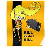 Kill bullet Bill Poster
