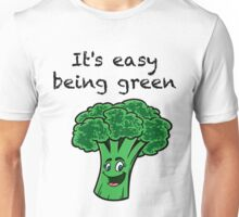 It's Easy Being Green! Unisex T-Shirt