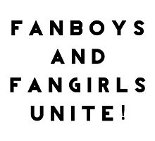 Fanboys and Fangirls Unite! Photographic Print