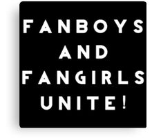 Fanboys and Fangirls Unite!- White Canvas Print