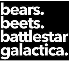 Bears. Beets. Battlestar Galactica. (White Variant) Photographic Print