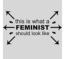 What A Feminist Looks Like Photographic Print