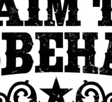 I Aim To Misbehave (Black) Sticker